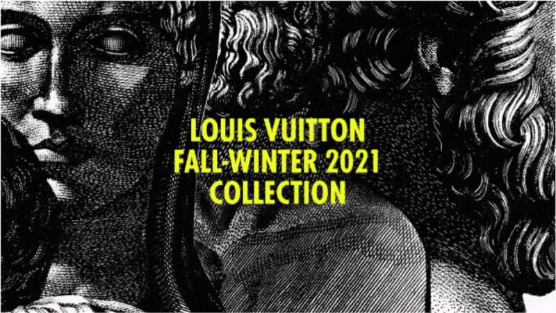 2021秋冬巴黎時裝週|Louis Vuitton時裝大秀直播線上看!3/10晚上9點準時登場