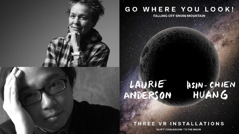 「VR是新的電影形式,從此我們再也不用關在一個黑盒子裡,一起看電影了。」,Laurie Anderson。